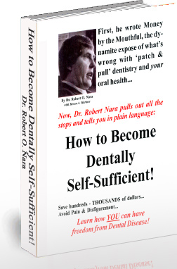 How to Become Dentally Self Sufficient by Dr. Robert O. Nara